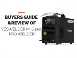 YesWelder Mig 250 Pro Welder Review Buyers Guide
