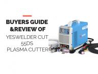Yeswelder Cut 55DS Plasma Cutter Buyers Guide 2021
