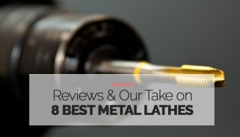 The 8 Best Metal Lathe's For 2020 [Buyers Guide]
