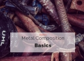 Metal Composition Basics